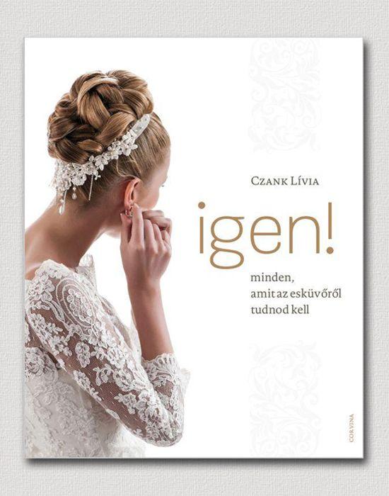 Igen! Minden, amit az esküvőről tudnod kell.  (A borító)