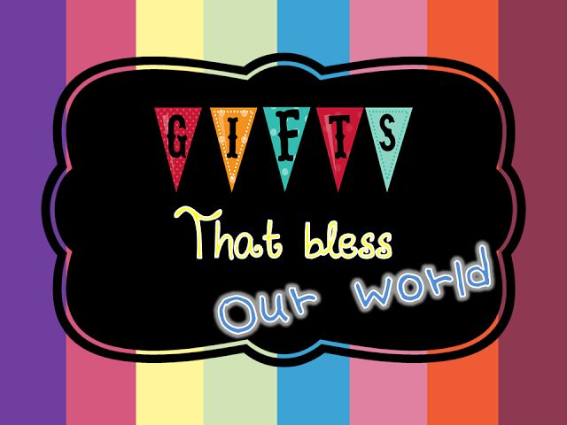 Gifts That Bless Our World