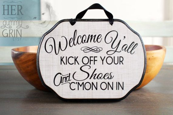 Use HGG2015 at checkout for $5 off through 1/25/15!{CUSTOM-CREATED Welcome sign - Kick off your Shoes Sign by HerGummyGrin on Etsy}