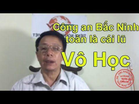 Công an tỉnh Bắc Ninh toàn là cái lũ vô học - YouTube