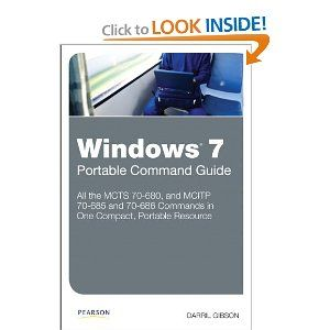 Windows 7 Portable Command Guide: MCTS 70-680, 70-685 and 70-686Command Guide, 70 685, Book Worth, Mcts 70 680, 70 686 9780789747358, Guide Mcts, Portable Command, Darril Gibson, Book Download