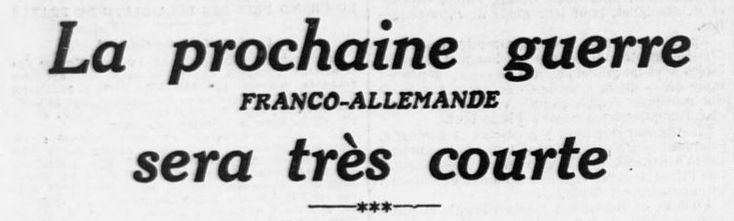 La prochaine guerre (franco-allemande) sera très courte, 1913 | L'Ouest-Eclair (Rennes), une du 19 juin 1913, extrait - Gallica, Bibliothèque nationale de France