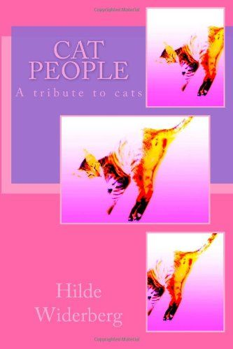 Cat people: A tribute to cats by Ms Hilde Widerberg,http://www.amazon.com/dp/149546072X/ref=cm_sw_r_pi_dp_214ctb1ZXXV95TF3