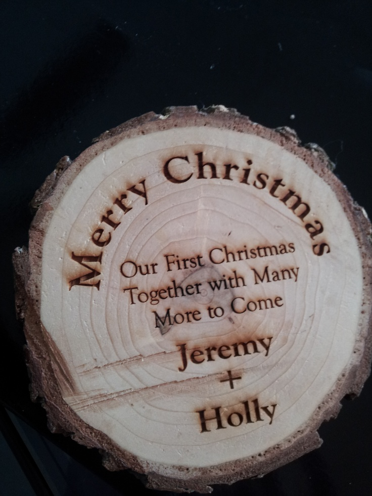 For a stocking stuffer last year, my fiancee cut off the bottom of the Christmas tree and had it engraved. I want to use this same idea for my guest gifts for our wedding, using our names of course and wedding date. I would also like to make it into an ornament by using raffia ribbon. :)