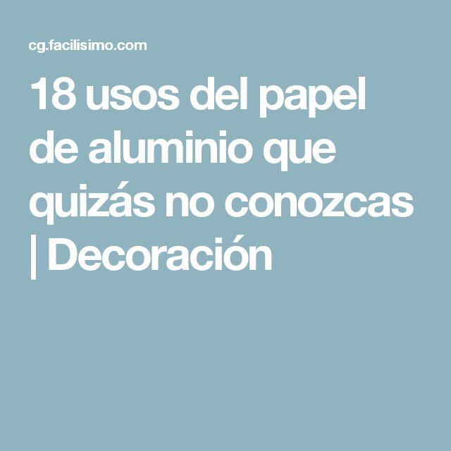 18 usos del papel de aluminio que quizás no conozcas | Decoración