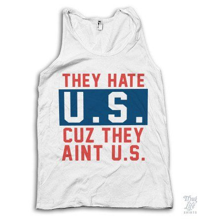 They Hate U.S. #2408 #4th-of-july #america