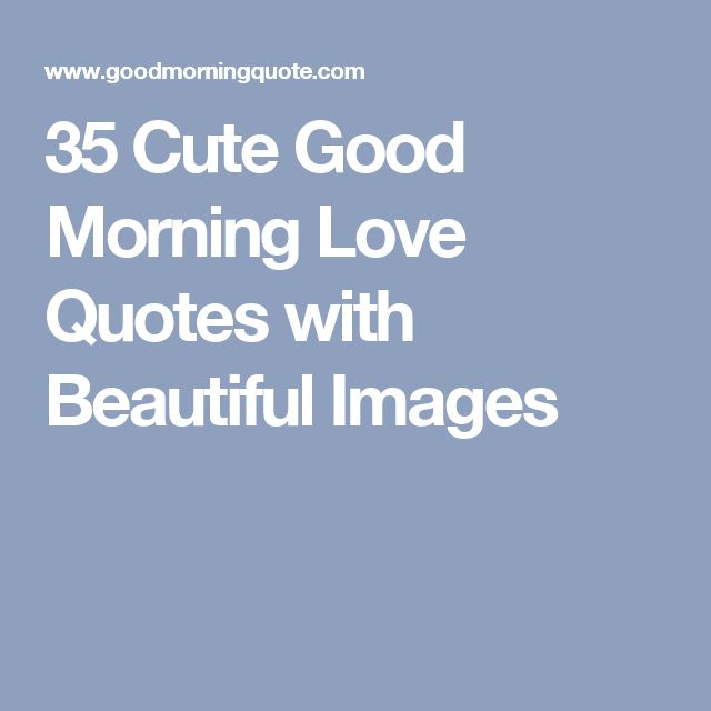 Good Morning Love Picture Quotes : Cute goodmorning texts for him