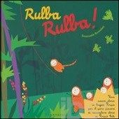 Rulba rulba! Una nuova storia in lingua Piripù per il puro piacere di raccontare storie ai Piripù Bibi - Bussolati Emanuela - Libro - Carthusia - La biblioteca di Piripù - IBS