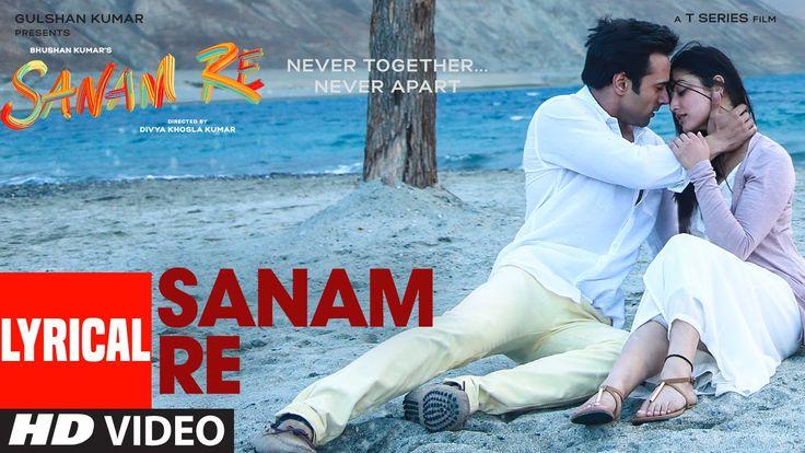 SANAM RE Title Song (LYRICAL)   Sanam Re   Pulkit Samrat, Yami Gautam, D...