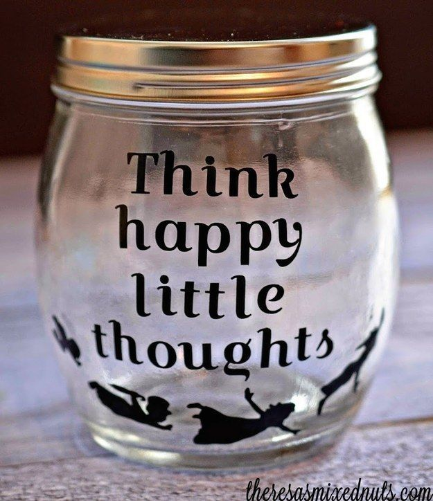 A jar with thoughts to help you fly. Store your change for your Disney fund in a cute jar like this and every time you see it you'll be reminded why you're pinching those pennies!