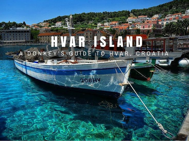 Things to do in Hvar Island | Croatia Travel Blog Chasing the Donkey