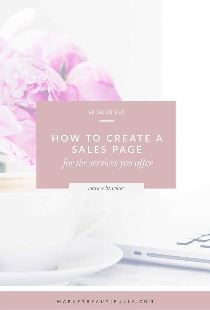010   How to Create a Sales Page that Converts for your Services