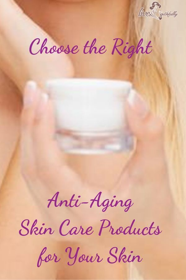 Be Sure To Choose The Best Anti Aging Skin Care Products For Your Skin If You Are Not Sure Where To St Anti Aging Skin Products Anti Aging Skin Care Skin Care
