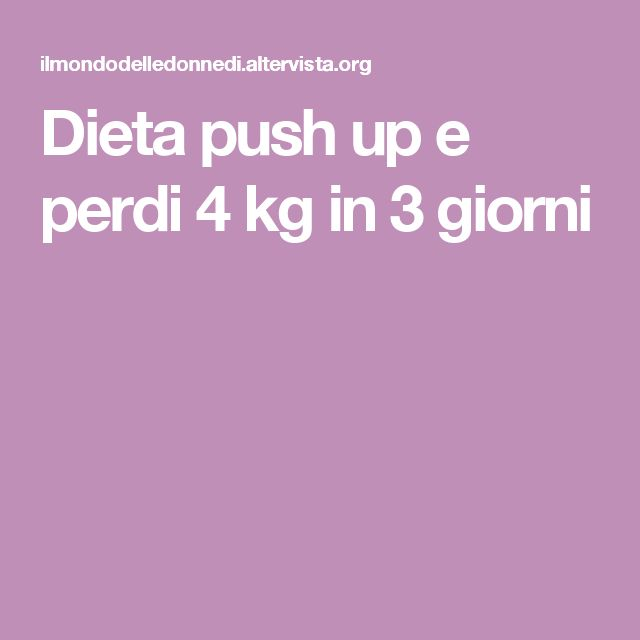 Dieta push up e perdi 4 kg in 3 giorni