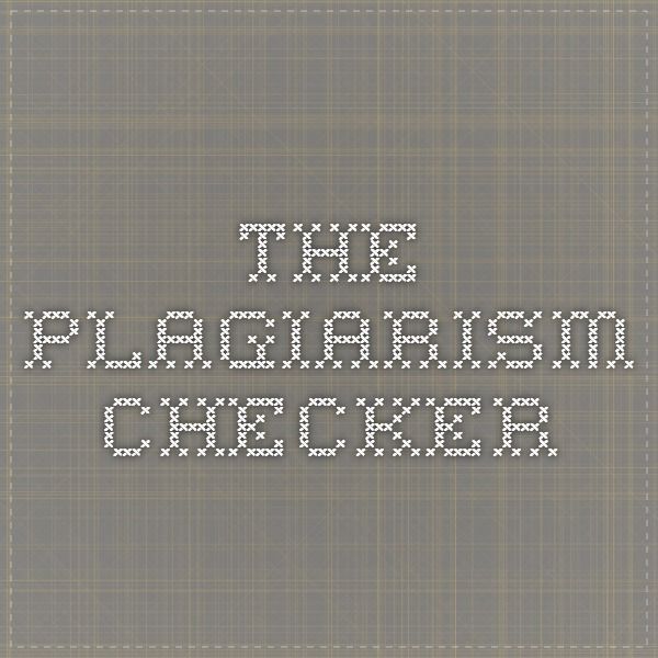 the best check for plagiarism ideas plagiarism  the plagiarism checker