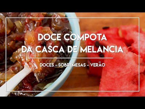 Doce Compota da Casca de Melancia  - Receitinhas de Verão #3