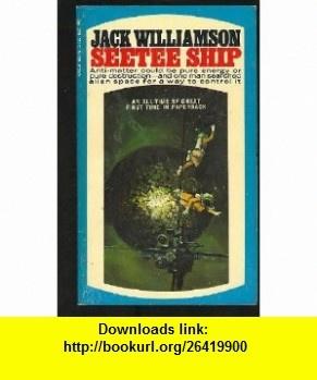 Seetee Ship Jack Williamson, Jeff Jones , , , ASIN: B000NPNKEK , tutorials , pdf , ebook , torrent , downloads , rapidshare , filesonic , hotfile , megaupload , fileserve