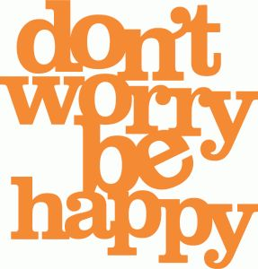 Silhouette Design Store - View Design #57423: don't worry be happy title