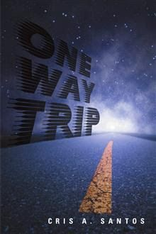 Cris A Santos Books: One Way Trip a Novel Inspired by True Events