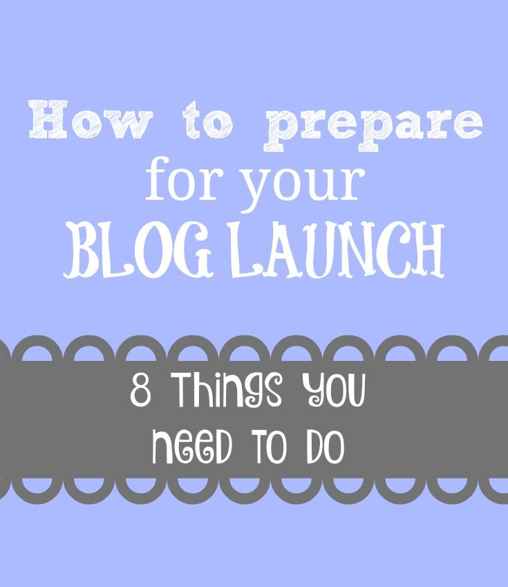 How to Prepare for a Blog LaunchTrista Himmelman