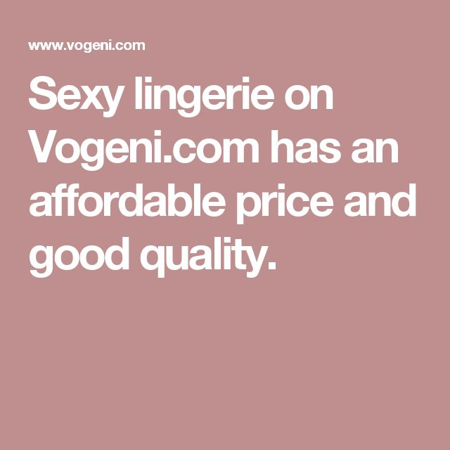 Sexy lingerie on Vogeni.com has an affordable price and good quality.