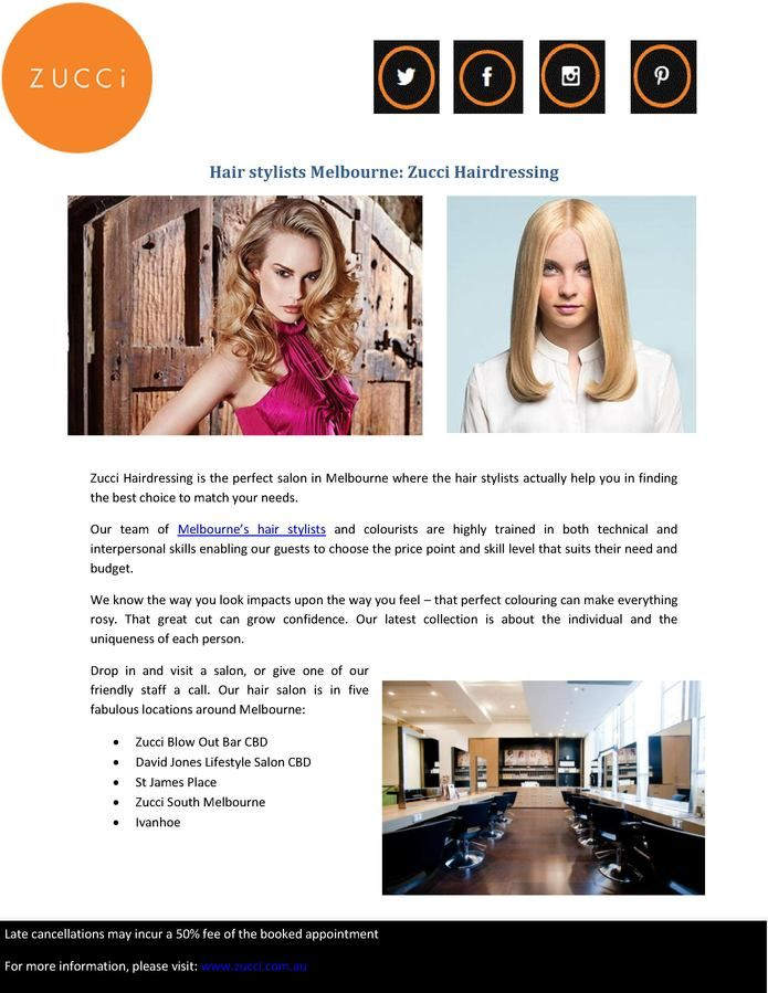 Zucci Hairdressing is the perfect salon in Melbourne where the hair stylists actually help you in finding the best choice to match your needs.