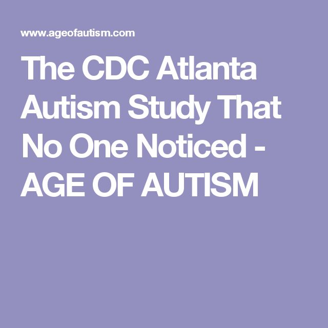 The CDC Atlanta Autism Study That No One Noticed - AGE OF AUTISM