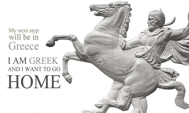 My next step will be in #Greece. I am #Greek and I want to go HOME.   I am #Greek Campaign by Ares Kalogeropoulos