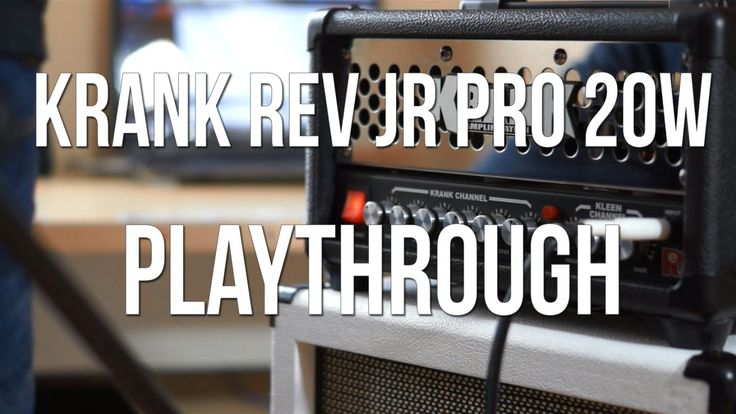 Krank Rev. Jr Pro 20W Playthrough
