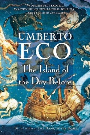 The Island of the Day Before, Umberto Eco  (Øen af i går, Umberto Eco)  Best book ever written. Period.