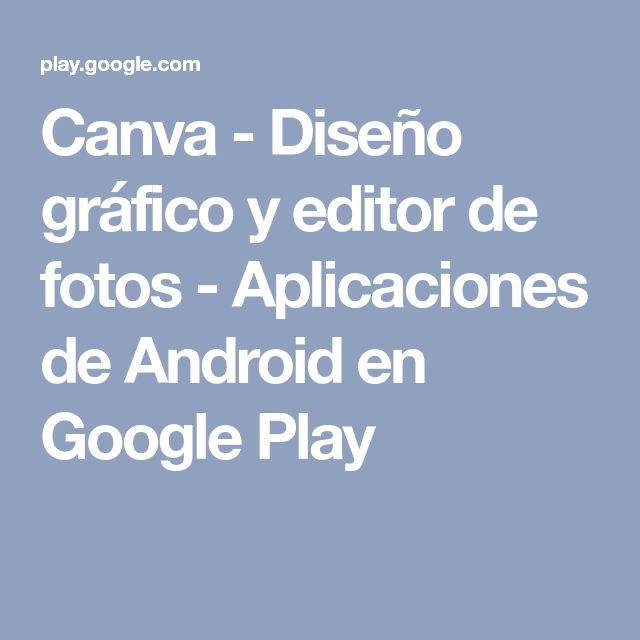 Canva - Diseño gráfico y editor de fotos - Aplicaciones de Android en Google Play
