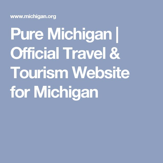Pure Michigan | Official Travel & Tourism Website for Michigan