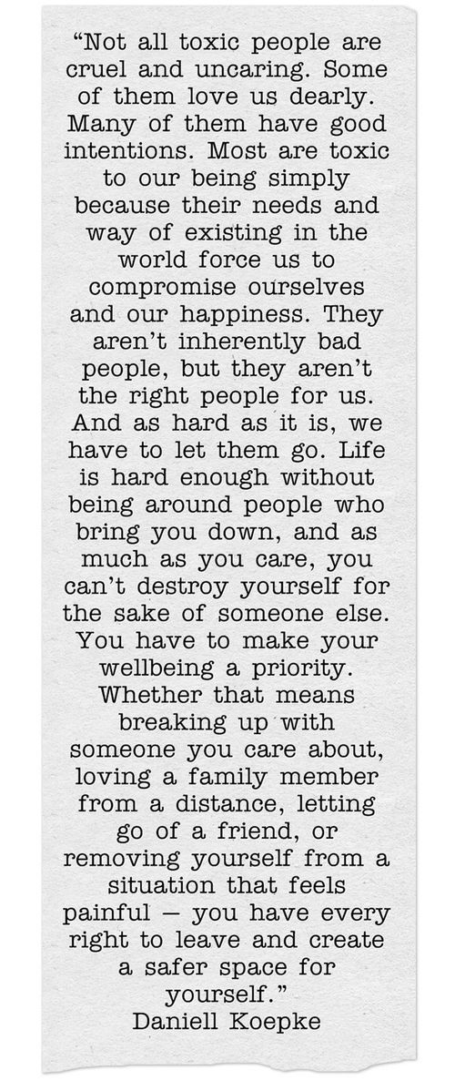 Not all toxic people are cruel and uncaring. Some of them love us dearly. Many of them have good intentions.