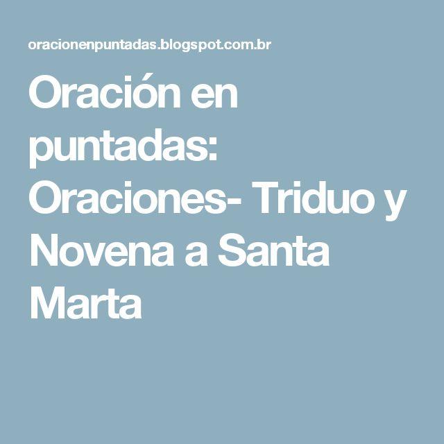 Oración en puntadas: Oraciones- Triduo y Novena a Santa Marta