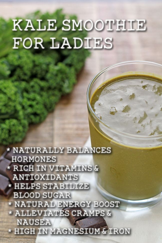 For the Love of Food: Kale Smoothie for Ladies - has maca, chocolate, and almonds - supposed to be great for PMS and cramps
