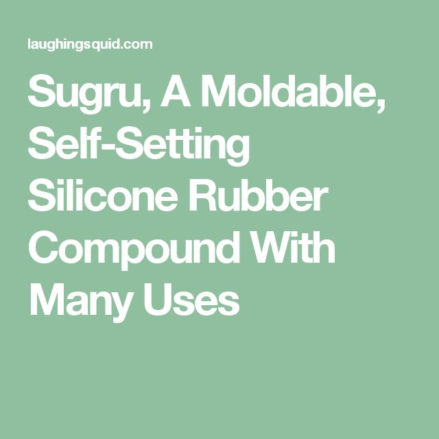 Sugru, A Moldable, Self-Setting Silicone Rubber Compound With Many Uses