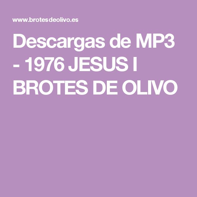 Descargas de MP3 - 1976 JESUS I BROTES DE OLIVO