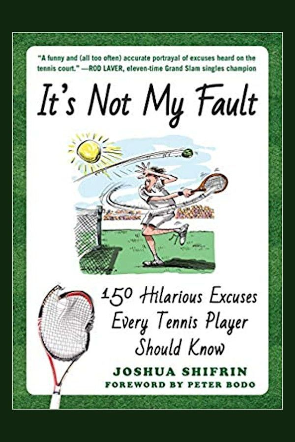 It S Not My Fault In 2020 Tennis Funny Tennis Players Funny Excuses