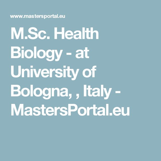 M.Sc. Health Biology - at University of Bologna, , Italy - MastersPortal.eu