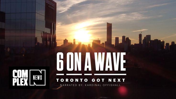 6 On a Wave: Toronto Got Next