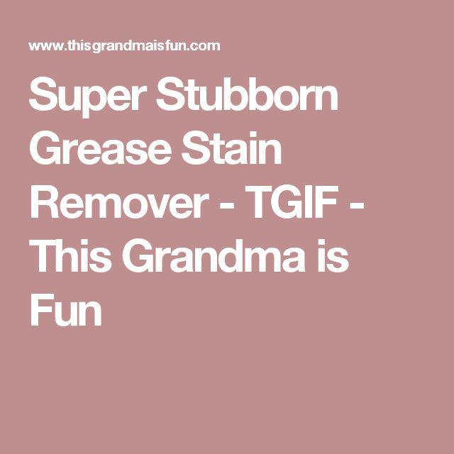 Best 20 Grease Stain Removers Ideas On Pinterest Grease