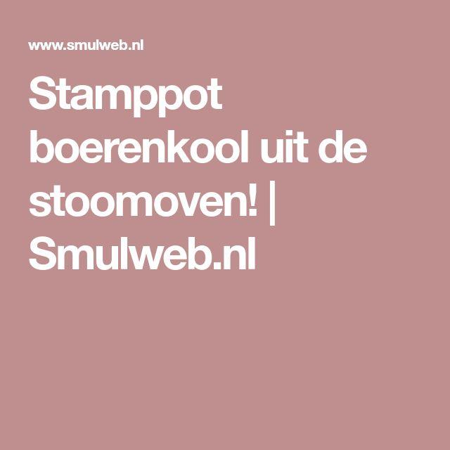 Stamppot boerenkool uit de stoomoven! | Smulweb.nl