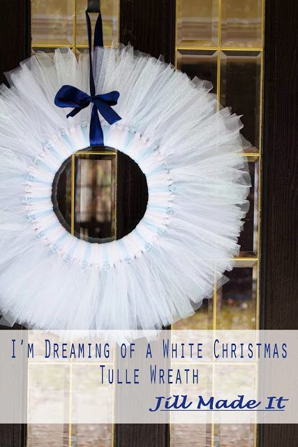 I'm Dreaming of a White Christmas Tulle Wreath Tutorial by Jill Made It