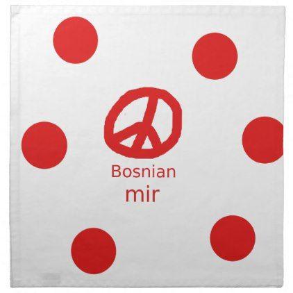 Bosnian Language And Peace Symbol Design Napkin - decor gifts diy home & living cyo giftidea