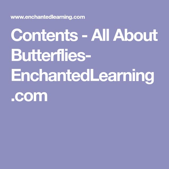 Contents - All About Butterflies- EnchantedLearning.com