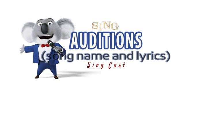 SING CAST - AUDITIONS (Lyrics and Real Song Name)