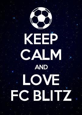 KEEP CALM AND LOVE FC BLITZ