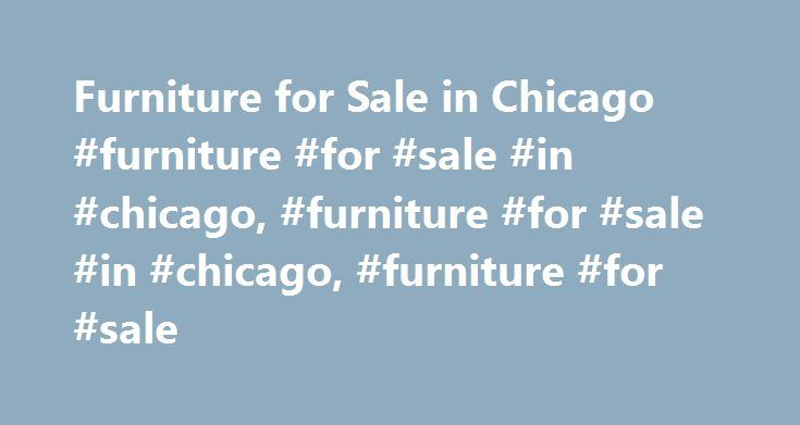 Furniture for Sale in Chicago #furniture #for #sale #in #chicago, #furniture #for #sale #in #chicago, #furniture #for #sale http://furniture.remmont.com/furniture-for-sale-in-chicago-furniture-for-sale-in-chicago-furniture-for-sale-in-chicago-furniture-for-sale-3/  Furniture for Sale in Chicago $375 ABBYSON LIVING Alessio Bonded Leather Sofa Sofas Chicago, IL I bought this couch brand new from Overstock.com in mid-June of 2016 Couch Details: -Materials: Kiln dried hardwood -Upholstery…