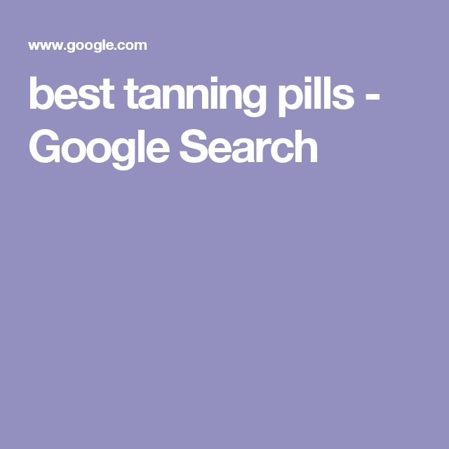 best tanning pills - Google Search