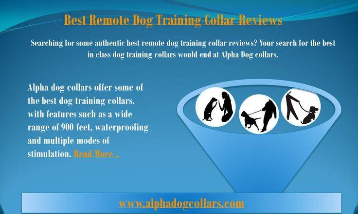Remote dog training collar reviews - https://www.alphadogcollars.com/